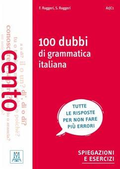 100 dubbi di grammatica italiana - Ruggeri, Fabrizio; Ruggeri, Stefania
