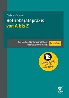 Betriebsratspraxis von A bis Z - Schoof, Christian