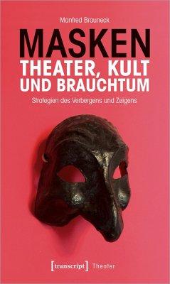 Masken - Theater, Kult und Brauchtum - Brauneck, Manfred
