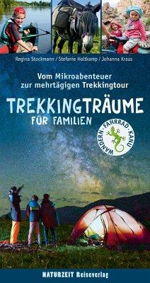 Trekkingträume für Familien - Holtkamp, Stefanie; Stockmann, Regina; Kraus, Johanna