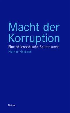 Macht der Korruption - Hastedt, Heiner