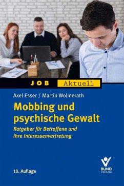 Mobbing und psychische Gewalt - Esser, Axel; Wolmerath, Martin