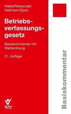 Betriebsverfassungsgesetz - Klebe, Thomas; Ratayczak, Jürgen; Heilmann, Micha; Spoo, Sibylle