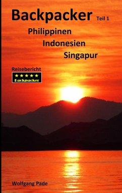Backpacker Philippinen Indonesien Singapur Teil 1