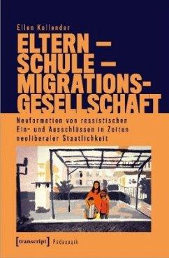 Eltern - Schule - Migrationsgesellschaft - Kollender, Ellen