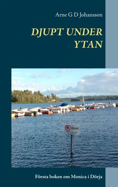 Djupt under ytan (eBook, ePUB) - Johansson, Arne G D