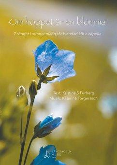 Om hoppet är en blomma - Sandgren Furberg, Kristina; Torgersson, Katarina