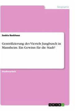 Gentrifizierung des Viertels Jungbusch in Mannheim. Ein Gewinn für die Stadt?
