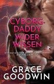Cyborg-Daddy wider Wissen: (Großdruck)