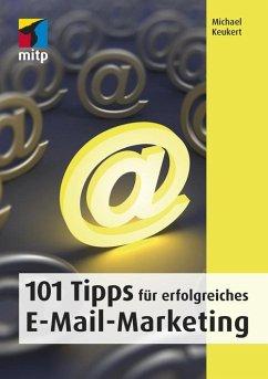 101 Tipps für erfolgreiches E-Mail-Marketing (eBook, ePUB) - Keukert, Michael