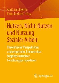 Nutzen, Nicht-Nutzen und Nutzung Sozialer Arbeit (eBook, PDF)