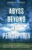 ABYSS BEYOND THE PERCEPTION (eBook, ePUB)