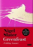 Greenfeast: Frühling, Sommer / Das kleine Buch der grünen Küche Bd.1