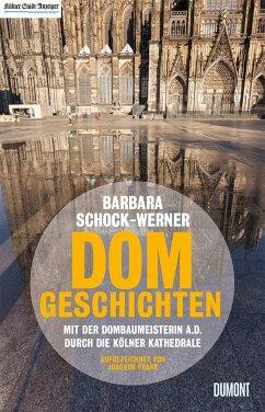Dom-Geschichten - Schock-Werner, Barbara;Frank, Joachim