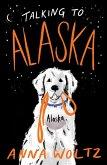 Talking to Alaska (eBook, ePUB)