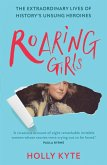 Roaring Girls: The forgotten feminists of British history (eBook, ePUB)