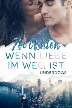 Wenn Liebe im Weg ist (eBook, ePUB) - Ashton, Zoe