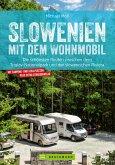 Slowenien mit dem Wohnmobil. Zwischen dem Triglav Nationalpark und der slowenischen Riviera (eBook, ePUB)