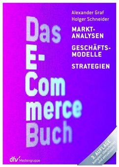 Das E-Commerce Buch (eBook, ePUB) - Schneider, Holger; Graf, Alexander