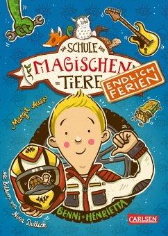 Die Schule der magischen Tiere - Endlich Ferien 5: Benni und Henrietta (eBook, ePUB) - Auer, Margit