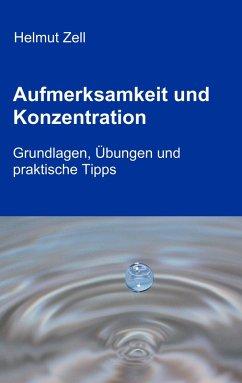 Aufmerksamkeit und Konzentration (eBook, ePUB) - Zell, Helmut