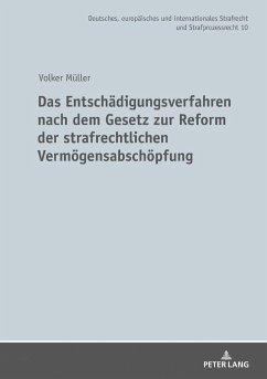 Das Entschädigungsverfahren nach dem Gesetz zur Reform der strafrechtlichen Vermögensabschöpfung - Müller, Volker