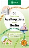 55 faszinierende Ausflugsziele rund um Berlin