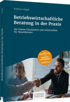Betriebswirtschaftliche Beratung durch den Steuerberater - Nagel, Andreas