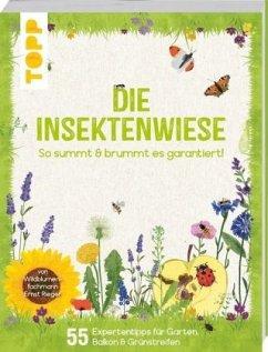 Die Insektenwiese: So summt & brummt es garantiert! - Rieger, Ernst