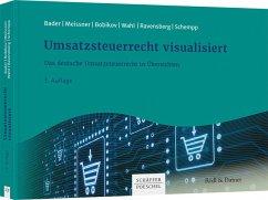 Umsatzsteuerrecht visualisiert - Bader, Julia; Meissner, Gabi; Bobikov, Marina; Wahl, Andreas; Ravensberg, Stefanie; Schempp, Svenja