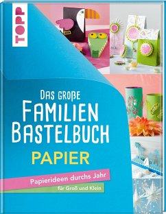Das große Familienbastelbuch Papier - frechverlag