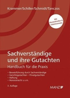 Sachverständige und ihre Gutachten (f. Österreich) - Krammer, Harald; Schiller, Jürgen; Schmidt, Alexander; Tanczos, Alfred