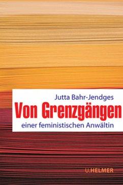 Von Grenzgängen - Bahr-Jendges, Jutta