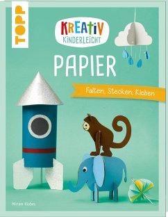 Kreativ kinderleicht Papier - Klobes, Miriam
