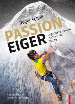 Roger Schäli - Passion Eiger - Rettner, Rainer;Hemmleb, Jochen