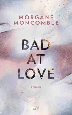 Bad At Love - Moncomble, Morgane
