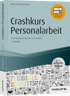 Crashkurs Personalarbeit - inkl. Arbeitshilfen online - Höf-Bausenwein, Heike