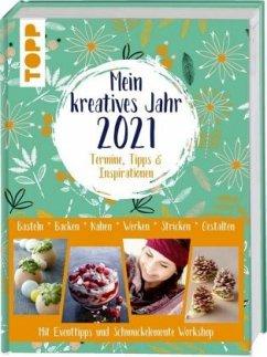 Mein kreatives Jahr 2021. Termine, Tipps & Inspirationen - frechverlag