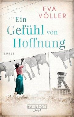 Ein Gefühl von Hoffnung / Ruhrpott Saga Bd.2 - Völler, Eva