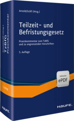 Teilzeit- und Befristungsgesetz - Arnold, Manfred;Gräfl, Edith