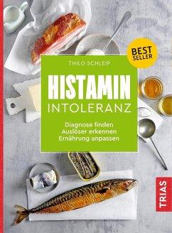 Histamin-Intoleranz - Schleip, Thilo