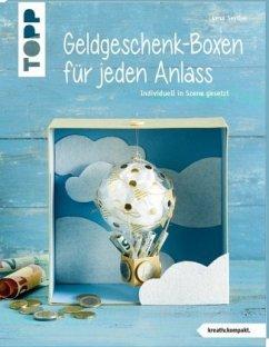 Geldgeschenk-Boxen für jeden Anlass (kreativ.kompakt) - Seyther, Lena