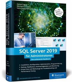 SQL Server 2019 für Administratoren - Caesar, Daniel;Friebel, Michael R.;Selent-Knips, Hans G.