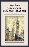 Charles Dickens - Geschichte aus zwei Städten (eBook, ePUB)