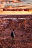 Die Rückkehr zum Mars: Indizien für Marsflüge vor 12.000 Jahren (eBook, ePUB)