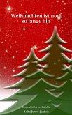 Weihnachten ist noch so lange hin (eBook, ePUB)