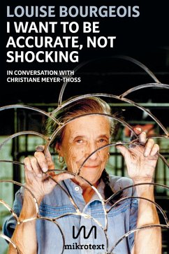 I want to be accurate, not shocking (eBook, ePUB) - Bourgeois, Louise; Meyer-Thoss, Christiane
