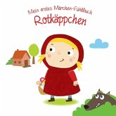 Mein erstes Märchen-Fühlbuch - Rotkäppchen (Mängelexemplar)
