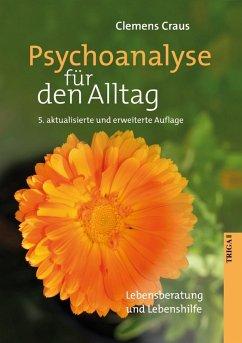 Psychoanalyse für den Alltag (eBook, ePUB) - Craus, Clemens
