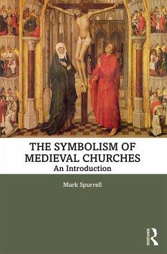 The Symbolism of Medieval Churches (eBook, ePUB) - Spurrell, Mark
